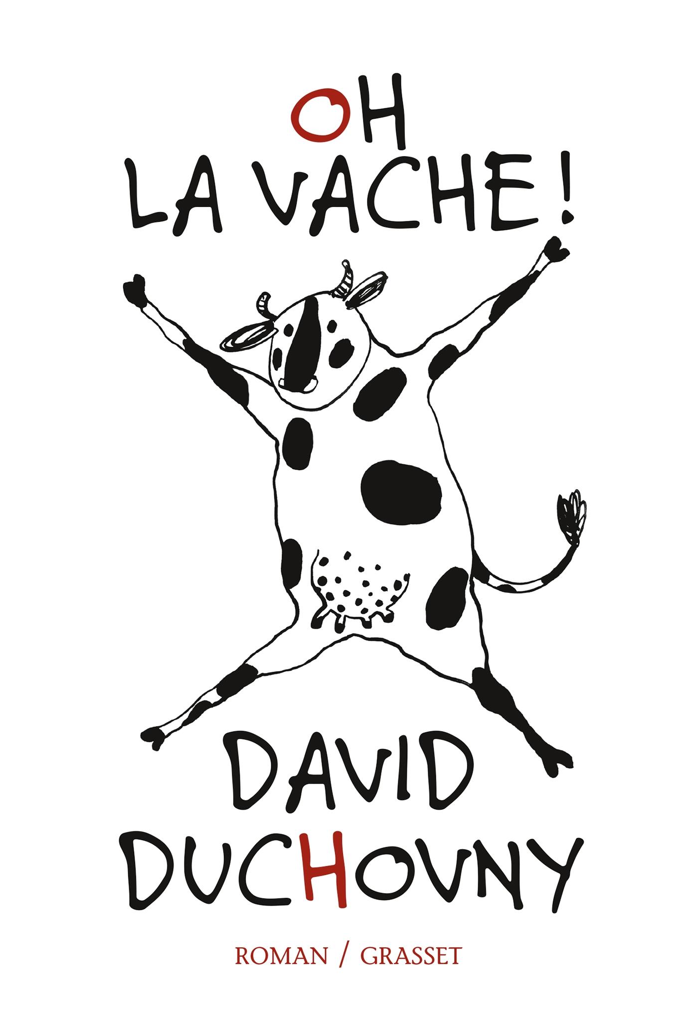 OH LA VACHE ! de David Duchovny